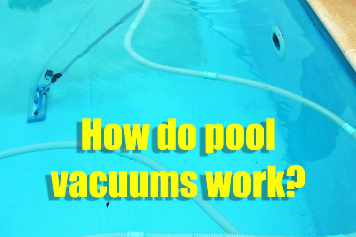 how do pool vacuums work