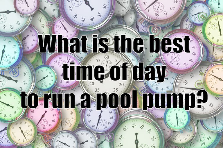 What is the best time of day to run a pool pump?