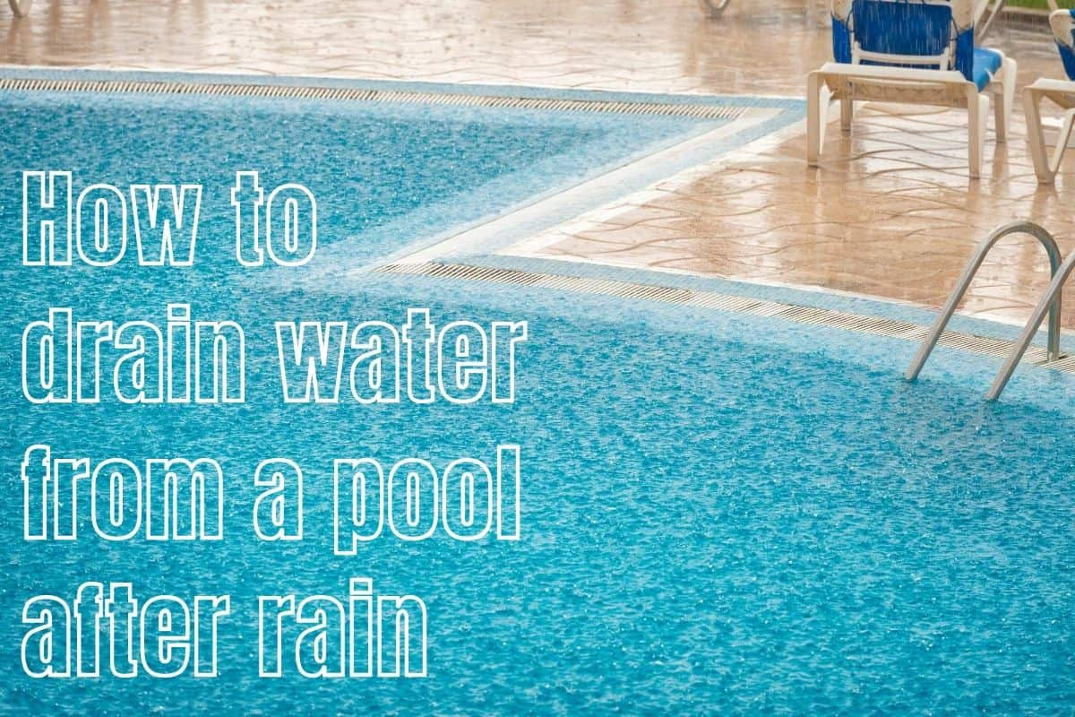 How to drain water from a pool after rain