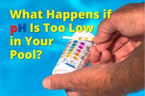 What Happens if pH Is Too Low in Your Pool