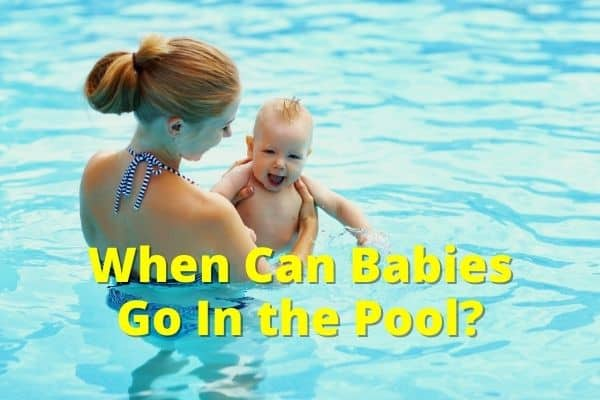 When Can Babies Go In the Pool?