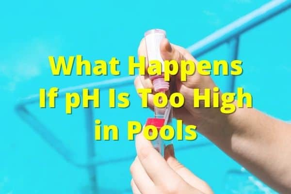 What Happens If pH Is Too High in Pools