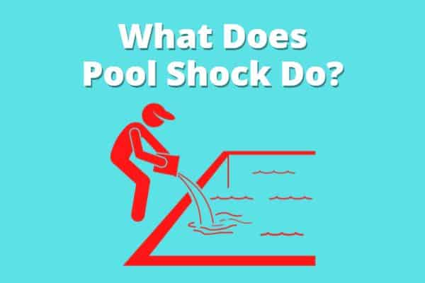 What Does Pool Shock Do?
